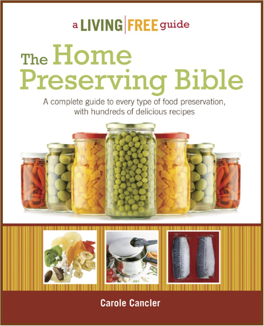 The home preserving bible a complete guide to every method of food do you like to make pickles and jam how about beef jerky and corned beef forumfinder Choice Image